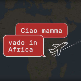 Ciao mamma, vado in Africa